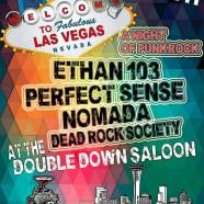 Las Vegas, NV – Double Down Saloon – Ethan 103 with Nomada, Perfect Sense & Dead Rock Society