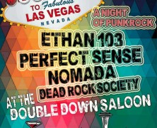 Las Vegas, NV – Double Down Saloon – Ethan 103 with Nomada, Perfect Sense & Dead Rock Society